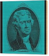 Thomas Jefferson In Turquois Wood Print by Rob Hans