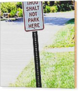 Thou Shalt Not Park Here Wood Print