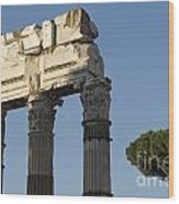Three Columns And Architrave Temple Of Castor And Pollux Forum Romanum Rome Wood Print
