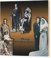 Three Generations Wood Print