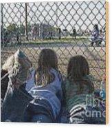 Three Girls Watching Ball Game Behind Home Plate Wood Print