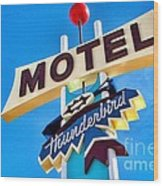 Thunderbird Motel Sign Wood Print