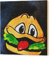 Time For A Happy Burger Wood Print