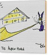 Tis Alpenhorn Wood Print