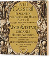 Title Page, Giulio Casserios Anatomy Wood Print