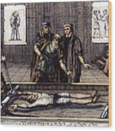 Torture, 16th Century Wood Print