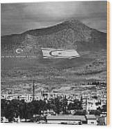 Turkish Symbols And Turkish Cypriot Flags In Besparnak Mountain Overlooking Nicosia Cyprus Wood Print