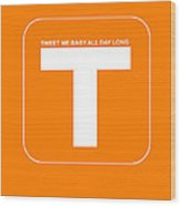 Tweet Me Baby All Night Long Orange Poster Wood Print by Naxart Studio
