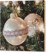 Two Christmas Ornaments Wood Print