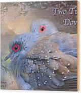 Two Turtle Doves Card Wood Print