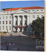 Uc Berkeley . Sproul Hall . Sproul Plaza . Occupy Uc Berkeley . 7d10004 Wood Print by Wingsdomain Art and Photography