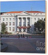 Uc Berkeley . Sproul Hall . Sproul Plaza . Occupy Uc Berkeley . 7d9994 Wood Print