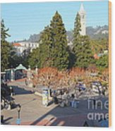Uc Berkeley . Sproul Hall . Sproul Plaza . Sather Gate And Sather Tower Campanile . 7d10016 Wood Print
