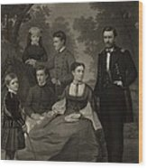 Ulysses S. Grant With His Family When Wood Print