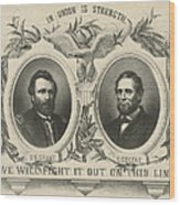 Ulyssess S Grant And Schuyler Colfax Republican Campaign Poster Wood Print