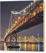 Under The Bay Bridge Wood Print
