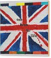Union Jack One Team For Life Wood Print