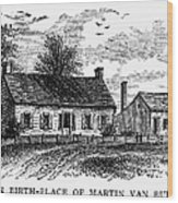 Van Buren: Birthplace Wood Print