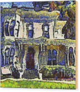 Van Gogh Visits The Old Victorian Camron-stanford House In Oakland California . 7d13440 Wood Print