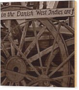 Wagon Wheels Of St. Croix Wood Print by Dennis Stein