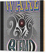 Wake Blend Product Design Wood Print