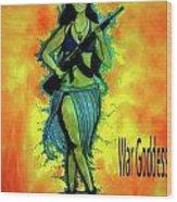 War Goddess Wood Print