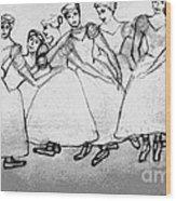 Warming Up - The Ballet Chorus Wood Print by Forartsake Studio