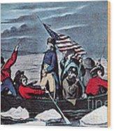 Washington Crossing The Delaware, 1776 Wood Print