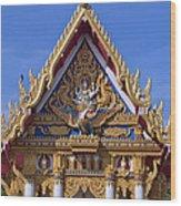 Wat Chai Mongkol Ubosot Gable Dthu609 Wood Print