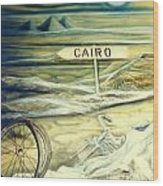 Way To Cairo Wood Print