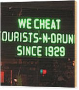 We Cheat Drunks Since 1929 Wood Print