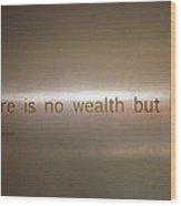 Wealth And Life Wood Print