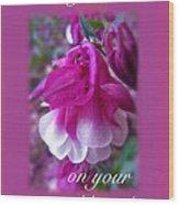 Wedding Blessings Greeting Card - Columbine Blossom Wood Print
