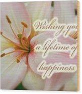 Wedding Happiness Greeting Card - Lilies Wood Print