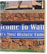 Welcome To Waimea Wood Print