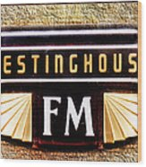 Westinghouse Fm Logo Wood Print