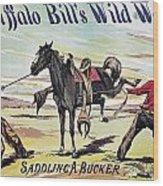 W.f. Cody Poster, C1885 Wood Print