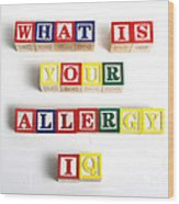 What Is Your Allergy Iq Wood Print