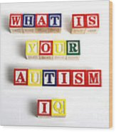 What Is Your Autism Iq Wood Print