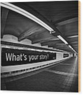 What's Your Story Wood Print