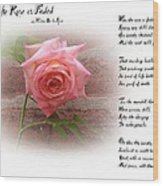 When The Rose Is Faded Wood Print