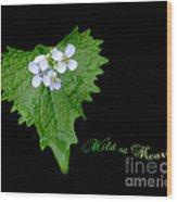 Wild At Heart Wood Print