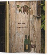 Wine A Bit Door Wood Print