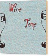 Wine Time Wood Print