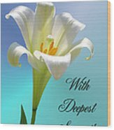 With Deepest Sympathy Wood Print
