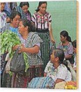 Women At The Chichicastenango Market Wood Print