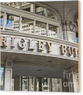 Wrigley Building Sign In Chicago Wood Print