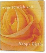 Yellow Rose Birthday Card Wood Print