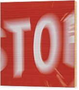 Zoom-effect Photo Of A Roadside Stop Sign Wood Print