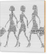Go Shopping  Wood Print